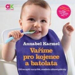 Vaříme pro kojence a batolata - Karmel Annabel