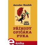 Příhody opičáka Fuka - Jaroslav Houdek