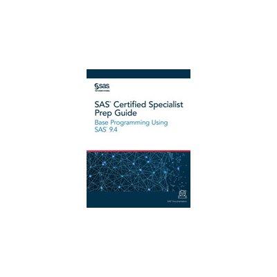 SAS Certified Specialist Prep Guide: Base Programming Using SAS 9.4 Sas InstitutePaperback
