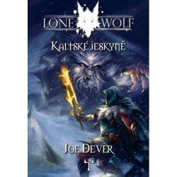 Lone Wolf: Kaltské jeskyně - Joe Dever