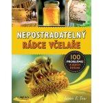 Nepostradatelný rádce včelaře - 100 problémů a jejich řešení