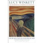 Our Sound is Our Wound - Winkett Lucy