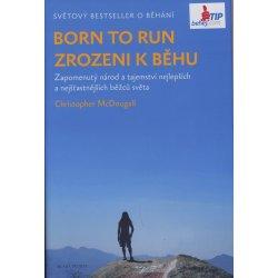 Born to run Zrozeni k běhu - Christopher McDougall