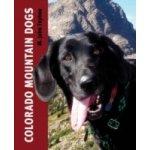 Colorado Mountain Dogs - Fayhee M. John