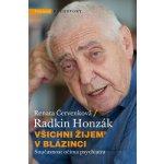 Všichni žijem v blázinci - Renata Červenková, Radkin Honzák