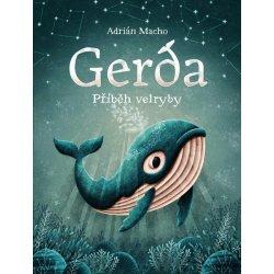 Gerda, příběh velryby - Adrián Macho