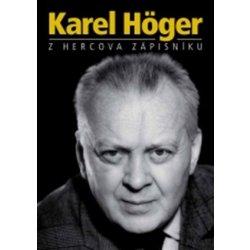 Karel Höger - Z hercova zápisníku - Karel Höger