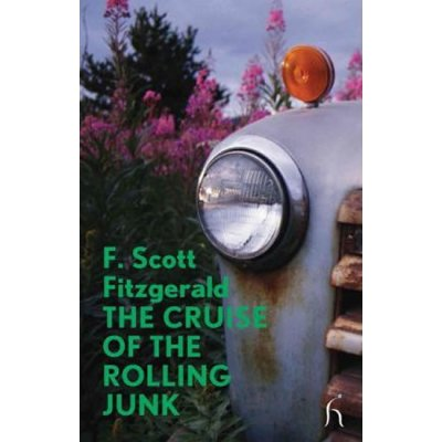 The Cruise of the Rolling Junk - Fitzgerald Francis Scott