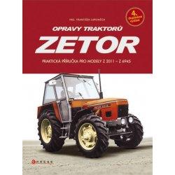 Kniha Opravy Traktoru Zetor Prakticka Prirucka Pro Modely Z 2011 Z