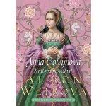 Anna Boleynová - Králova posedlost - Weirová Alison