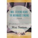 Mrs. Stevens Hears the Mermaids Singing - Sarton May, Heilbrun Carolyn G.