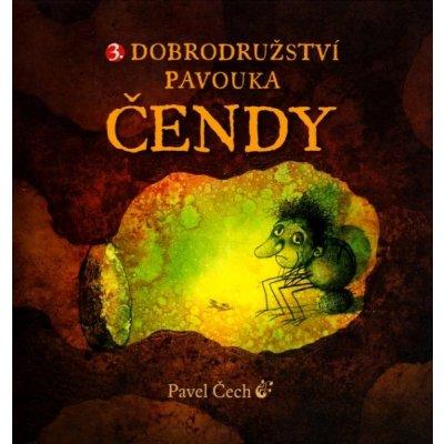 3. Dobrodružství pavouka Čendy. malé vyd. Pavel Čech Petrkov