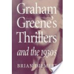 Graham Greene's Thrillers and the 1930s