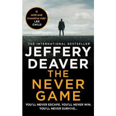 The Never Game : The Gripping New Thriller from the No.1 Bestselling Author - Deaver Jeffery, Brožovaná vazba paperback