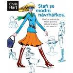 Staň se módní návrhářkou - Christopher Hart