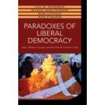 Paradoxes of Liberal Democracy - Sniderman Paul M., Petersen Michael Bang, Slothuus Rune, Stubager Rune