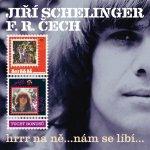 Jiří Schelinger : Hrrr na ně... / ...nám se líbí... CD