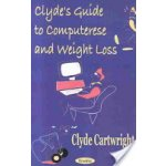 Clyde's Guide to Computerese and We C. Cartwright