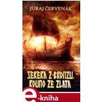 Sekera z bronzu, rouno ze zlata - Juraj Červenák
