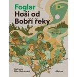 Hoši od Bobří řeky - Foglar Jaroslav