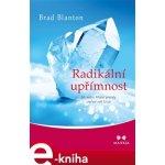 Radikální upřímnost. Jak může říkání pravdy změnit váš život - Brad Blanton e-kniha