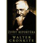Život reportéra - Walter Cronkite