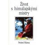 Život s himalájskými mistry - Svámí Ráma