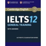 Cambridge IELTS 12 General Training Students Book with Answers