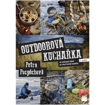 Outdoorová kuchařka - Od rodinných výletů po zimní horské expedice - Petra Pospěchová