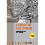 O ADHD v dospívání a dospělosti - Volné pokračování knihy Jak se žije s ADHD - 9 příběhů z praxe - Markéta Závěrková