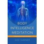 Body Intelligence Meditation - Sumner Ged