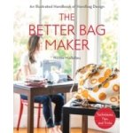 Better Bag Maker - Mallalieu Nicole