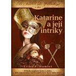 Katarine a její intriky - Erika Hamlet