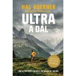 Ultra a dál - Jak se připravit na běhy od 50 km po 100 mil a dál - Hal Koerner, Scott Jurek