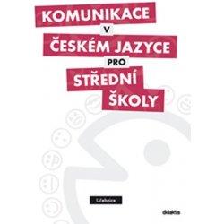 Komunikace v českém jazyce pro střední školy - učebnice - Adámková Petra Mgr. a kol.