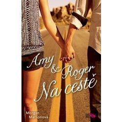 Amy a Roger Na cestě Morgan Matsonová