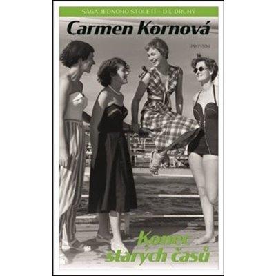Konec starých časů - Kornová, Carmen, Brožovaná