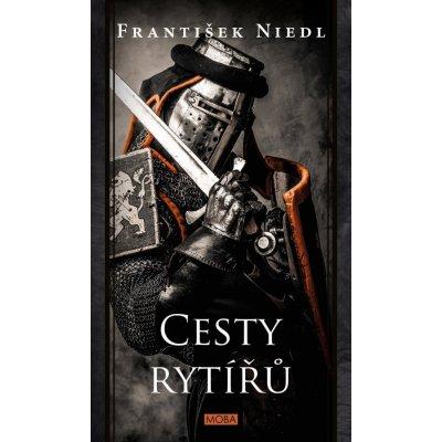 Cesty rytířů - František Niedl