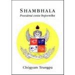 Shambhala - Posvátná cesta bojovníka - Trungpa Chögyam