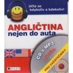 Angličtina nejen do auta pro začátečníkly + CD s MP3 - Dostálová Iva