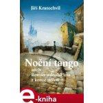 Noční tango. aneb Román jednoho léta z konce století - Jiří Kratochvil e-kniha