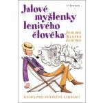 Jalové myšlenky lenivého člověka - Kniha pro sváteční zahálku - Jerome Jerome Klapka