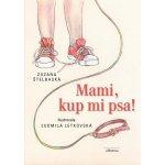 Mami, kup mi psa! - Ľudmila Letkovská, Zuzana Štelbaská - - Kniha