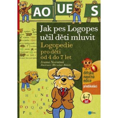 Jak pes Logopes učil děti mluvit Ivana Novotná