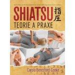 SHIATSU - Teorie a praxe - Beresford-Cooke Carola