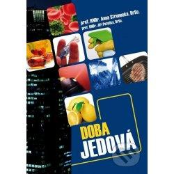 Doba jedová - Anna Strunecká, Jiří Patočka