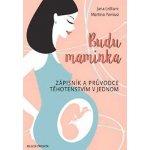 Budu maminka - Zápisník a průvodce těhotenstvím v jednom - Jana LeBlanc