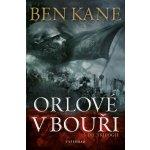 Orlové v bouři - 3. díl trilogie - Ben Kane