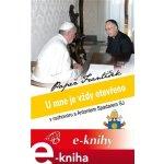 U mne je vždy otevřeno - Papež František. U mne je vždy otevřeno - Antonio Spadaro SJ, Papež František