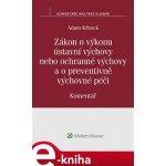 Zákon o výkonu ústavní výchovy nebo ochranné výchovy a o preventivně výchovné péči. (č. 109/2002 Sb.). Komentář - Adam Křístek